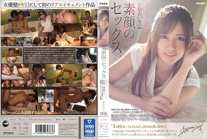 """IPX-603 Airi Kijima Real Face Sex No Script That Started From """"I Want To Do This Kind Of Sex If I Have A Boyfriend For The First Time In 10 Years"""" … Too Obscene Private Video Shot Alone With An Actor"""
